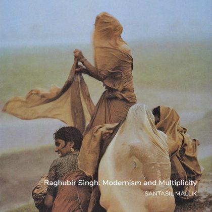 Raghubir Singh: Modernism and Multiplicity